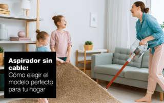 Cómo elegir un aspirador sin cable para tu hogar hogar aspirador sin cable ok 320x202 |  FAGOR SDA Electrodomésticos Pequeños