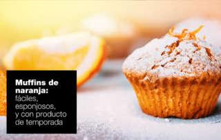Muffins de naranja fáciles, esponjosos y ¡de temporada! recetas muffins naranja ok 320x202 |  FAGOR SDA Electrodomésticos Pequeños