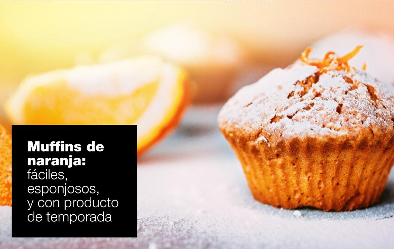 Muffins de naranja fáciles, esponjosos y ¡de temporada! recetas muffins naranja ok |  FAGOR SDA Electrodomésticos Pequeños